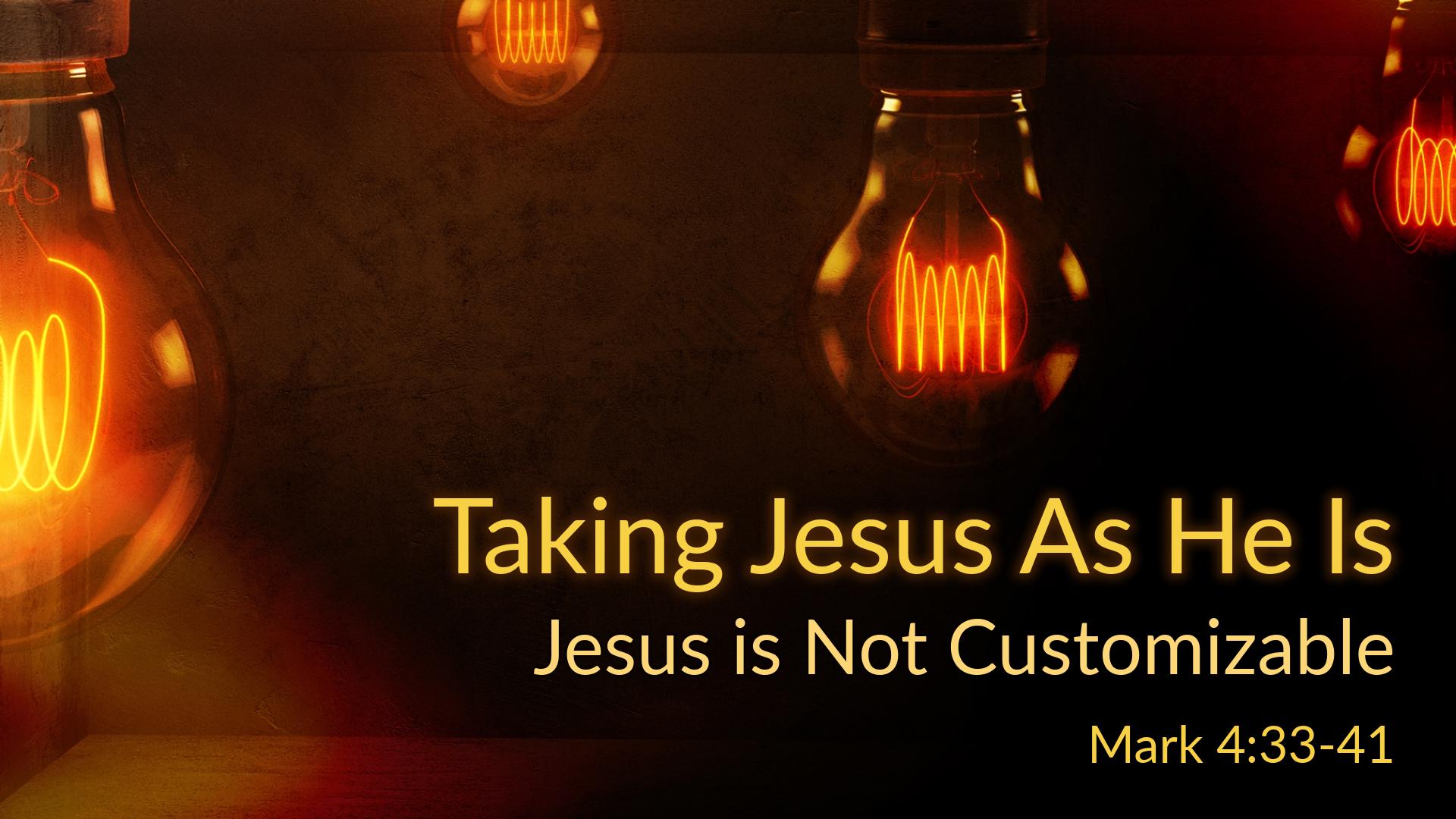 Jesus is Not Customizable